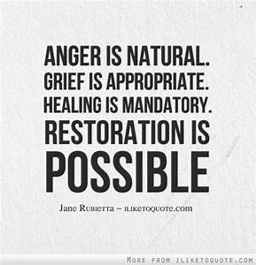 Anger is natura... Healing Sorrow Quotes