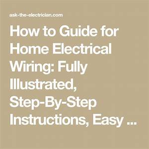 How To Guide For Home Electrical Wiring  Fully Illustrated