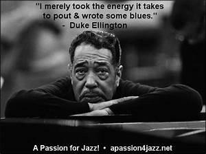 Jazz Quotes - Q... Famous Duke Ellington Quotes