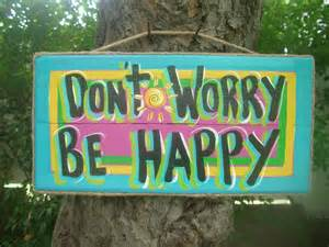 Don't Worry Be Happy Sign