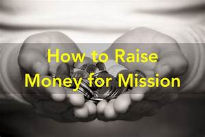 How to Easily Raise Money for Mission - STMleader.com