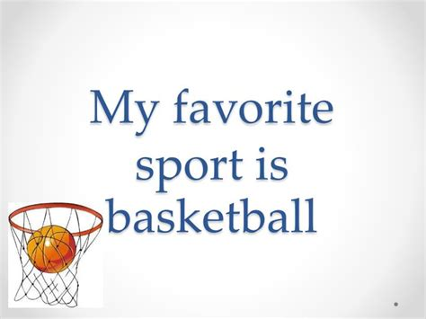 Sport Is My ppt my favorite sport is basketball powerpoint