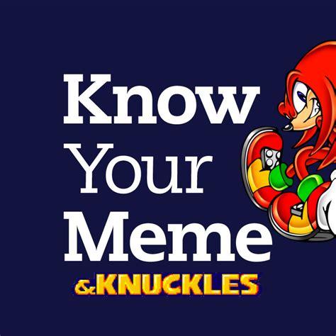 Knuckles Meme - knuckles know your meme
