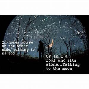 Talking to the Moon   quotes & lyrics   Pinterest