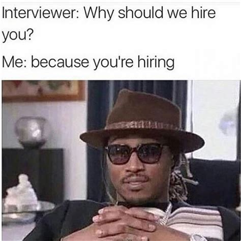 Interview Meme - the funny side of job interviews 21 pics