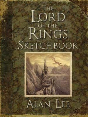 lord   rings sketchbook  alan lee reviews discussion bookclubs lists