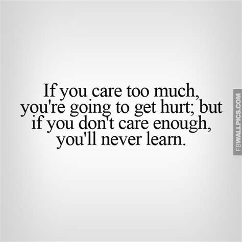 You Care Too Much Quotes