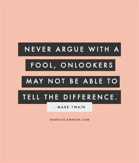 Never Argue With Fools Quotes