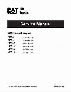 Caterpillar Dp80  90  100  115  135  150 Forklifts Service