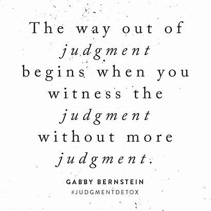 Judgment Quotes Detox Bernstein Gabby Being Without