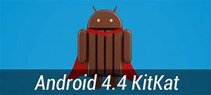 9 Features that We'd Like to See in Android 4.4 KitKat