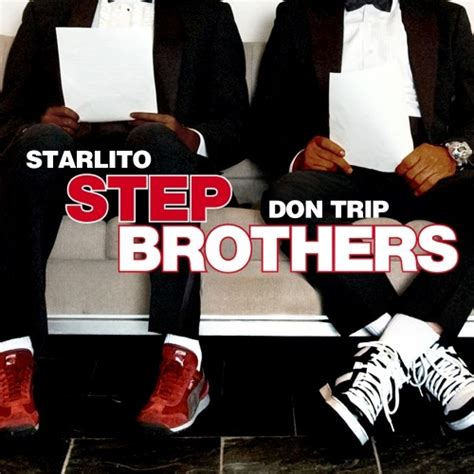 starlito step brothers trip don mixtape stepbrothers outtakes mixtapes rap mixtapemonkey album lyrics boats hoes genius pray funny soundcloud millennium