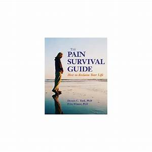 The Pain Survival Guide  How To Reclaim Your Life