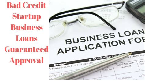 bad credit startup business loans guaranteed approval