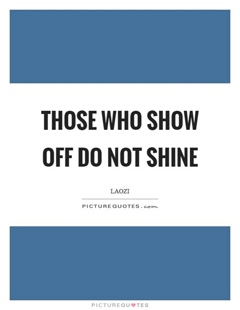 Showing Off Quotes