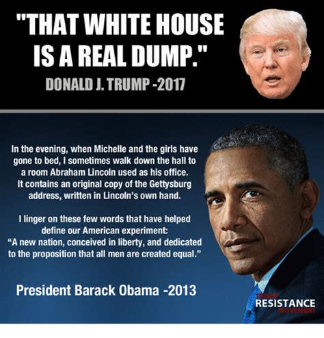 trump dump donald lincoln obama abraham gone bed address room down walk office gettysburg meme president nation liberty words american