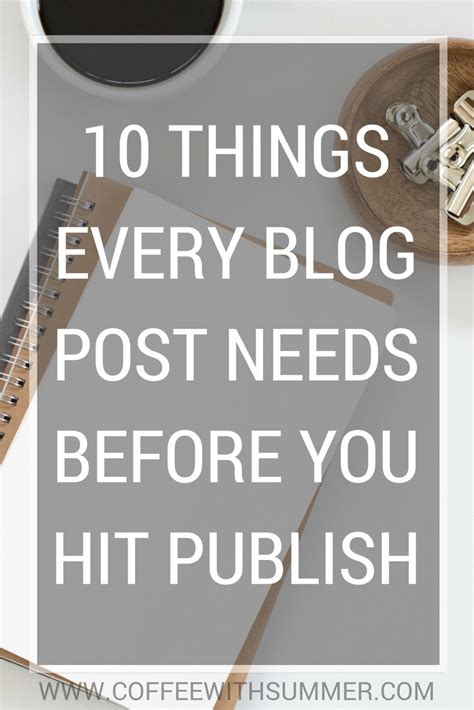 10 Things Every Blog Post Needs Before You Hit Publish  Coffee With Summer
