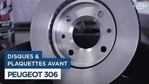 Changer Les Plaquettes : changer les disques et plaquettes de frein avant peugeot 306 youtube ~ Maxctalentgroup.com Avis de Voitures