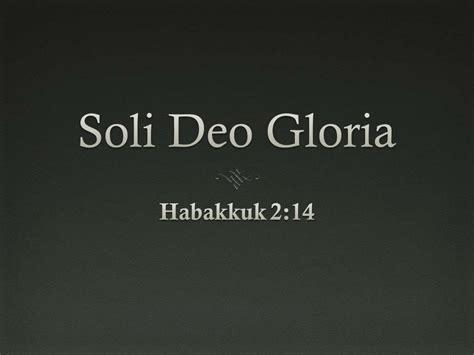 PPT - Soli Deo Gloria PowerPoint Presentation, free ...