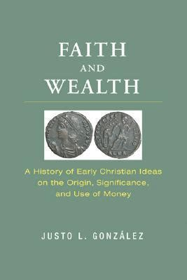 faith  wealth  history  early christian ideas   origin significance