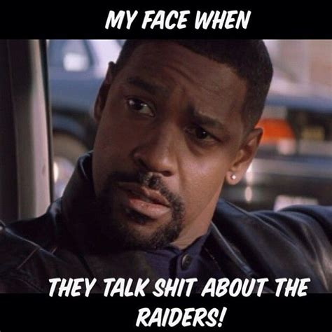 Funny Oakland Raiders Memes - raiders denzel washington raiderette pinterest raiders funny football and cali