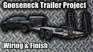 Gooseneck Trailer Project  U0026quot Blue Collar Hauler U0026quot  Part 14