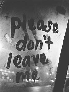 don 39 t leave me alone quotes Quotes