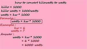 Conversion Kw En W : how to convert kilowatts to watts electrical calculation youtube ~ Medecine-chirurgie-esthetiques.com Avis de Voitures