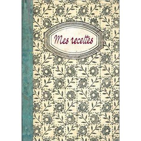 cahier de cuisine vierge mes recettes carnet vierge broché collectif achat