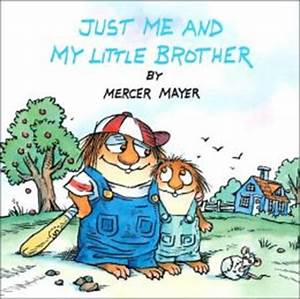 Just Me and My Little Brother by Mercer Mayer ...