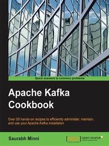 Read Apache Kafka Cookbook Online By Minni Saurabh
