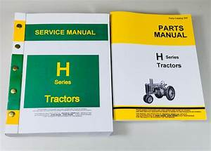 Service Manual Parts Catalog For John Deere H Hn Hnh Hwh