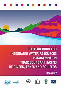 GWP handbook for IWRM in transboundary basins of rivers ...