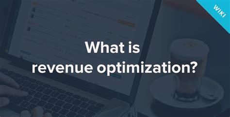 What Revenue Optimization Learn How Optimize Your