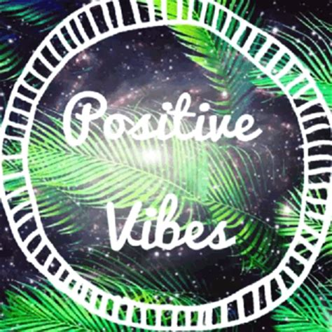 positive vibes on