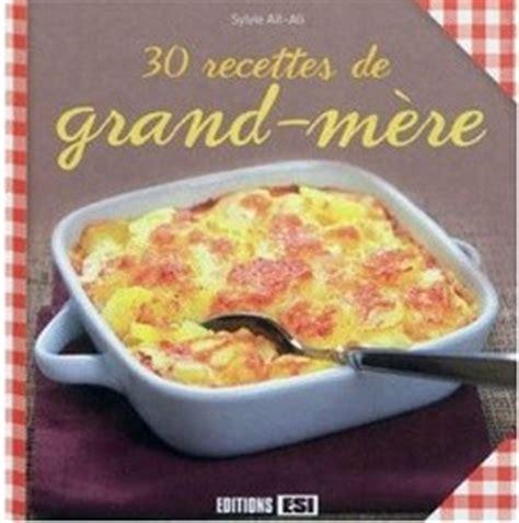 recette de cuisine grand mere les livres de cuisine en 2012