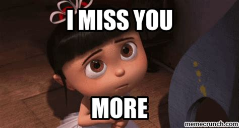 I Miss You Memes - i miss you