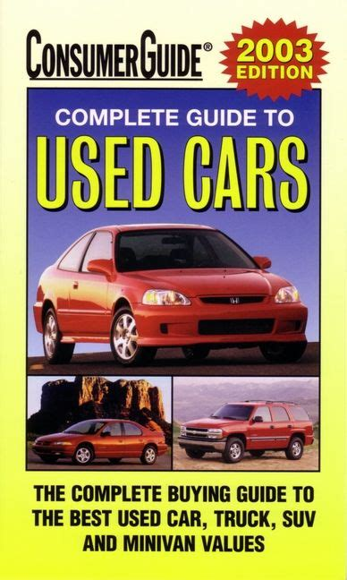 books about cars and how they work 2003 honda civic si transmission control 2003 complete guide to used cars consumer guide used car book complete guide to used cars