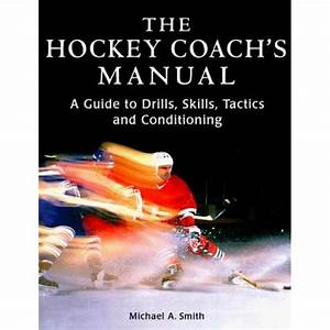Buy The Hockey Coach U0026 39 S Manual  A Guide To Drills  Skills