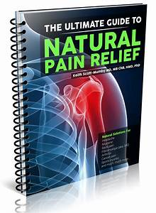 The Ultimate Guide To Natural Pain Relief By Dr  Keith