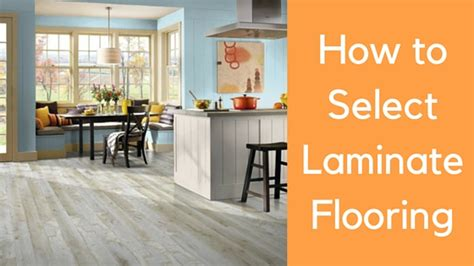 how to choose laminate flooring how to select laminate flooring