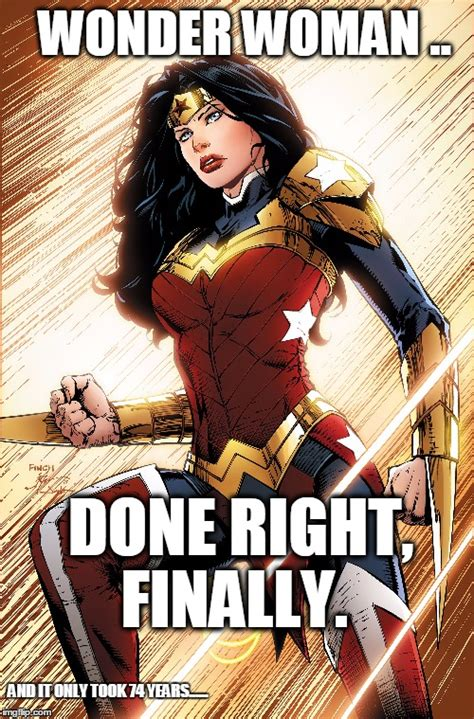 Wonder Woman Done Right Finally Imgflip