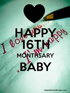 HAPPY 16TH MONTHSARY BABY - Keep Calm and Posters ...