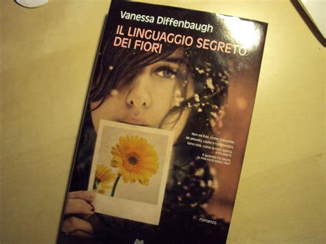 il linguaggio dei fiori libro il linguaggio segreto dei fiori 28 images il