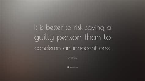 "Voltaire Quote ""it Is Better To Risk Saving A Guilty"