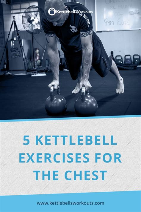 kettlebell chest exercises workouts kettlebellsworkouts workout asked least question once per week routines