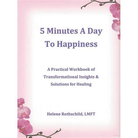 5 minutes to ms helene rothschild ms ma lmft5 minutes a day to happiness