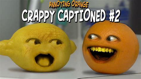 annoying orange crappy captioned  inspired  rhett