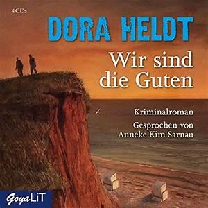 Bestseller Romane 2017 : wir sind die guten dora heldt hoerbuch ~ Jslefanu.com Haus und Dekorationen