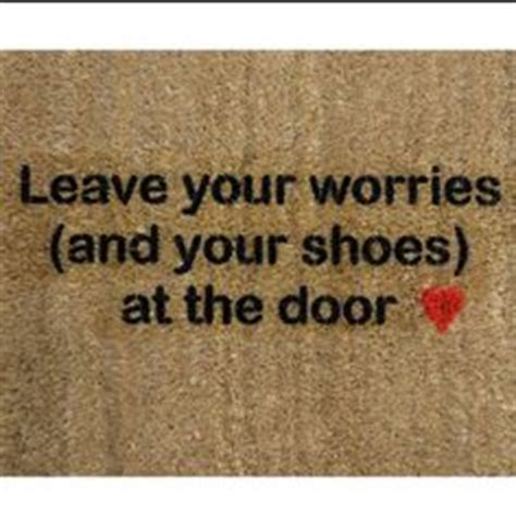Doormat Leave by 1000 Images About No Shoes Sign On No